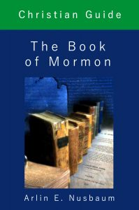 Christian Guide: The Book of Mormon by Arlin E. Nusbaum